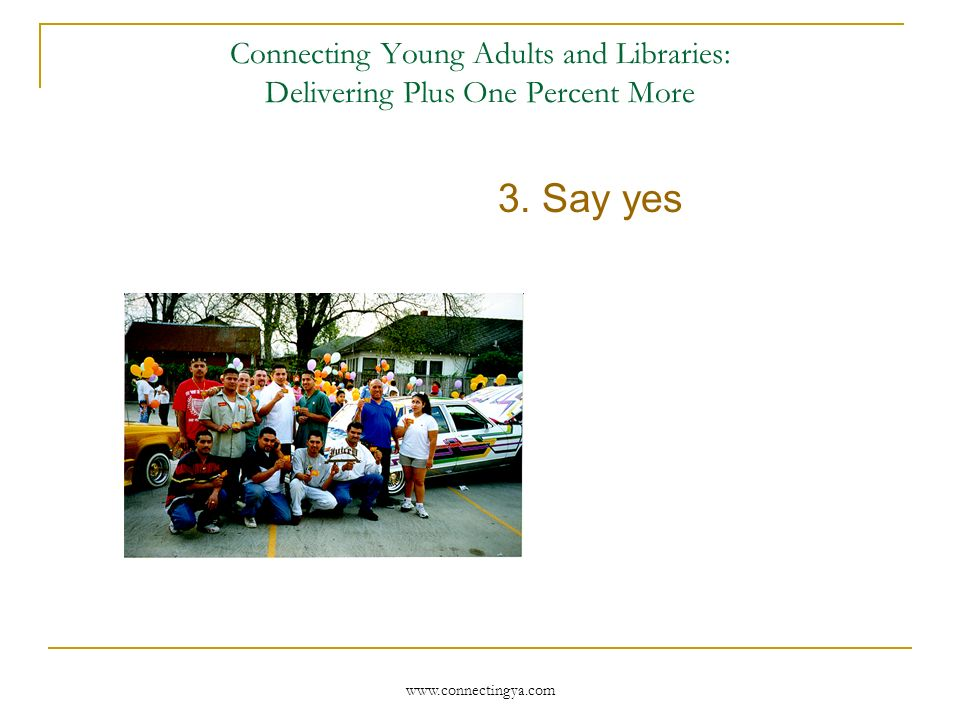 Connecting Young Adults and Libraries: Delivering Plus One Percent More 2.