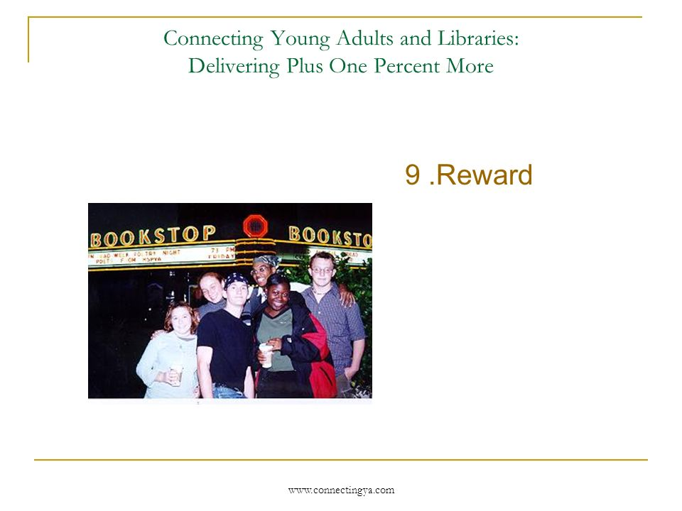 Connecting Young Adults and Libraries: Delivering Plus One Percent More 8.