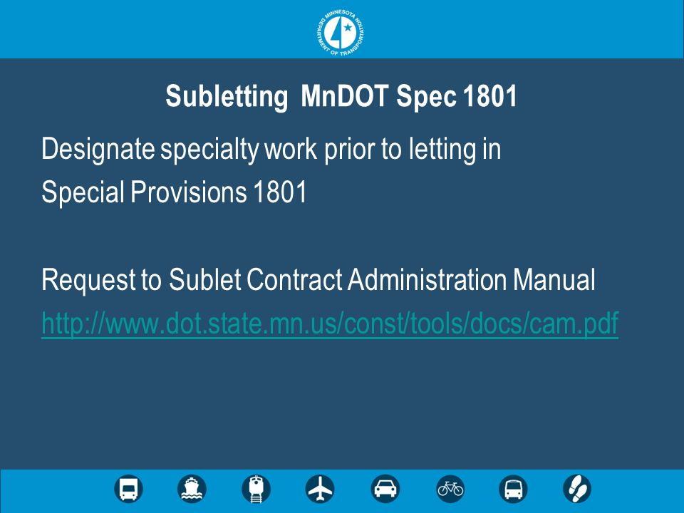 Designate specialty work prior to letting in Special Provisions 1801 Request to Sublet Contract Administration Manual http://www.dot.state.mn.us/const