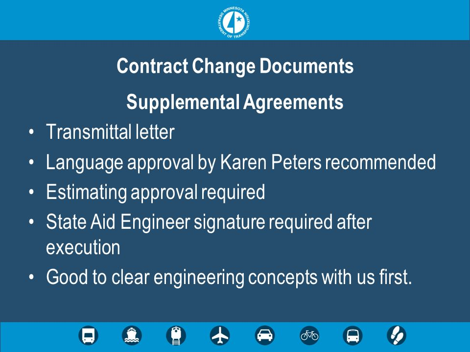 Supplemental Agreements Transmittal letter Language approval by Karen Peters recommended Estimating approval required State Aid Engineer signature req