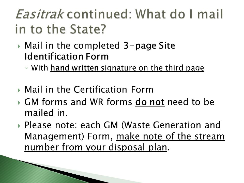 Mail in the completed 3-page Site Identification Form With hand written signature on the third page Mail in the Certification Form GM forms and WR for