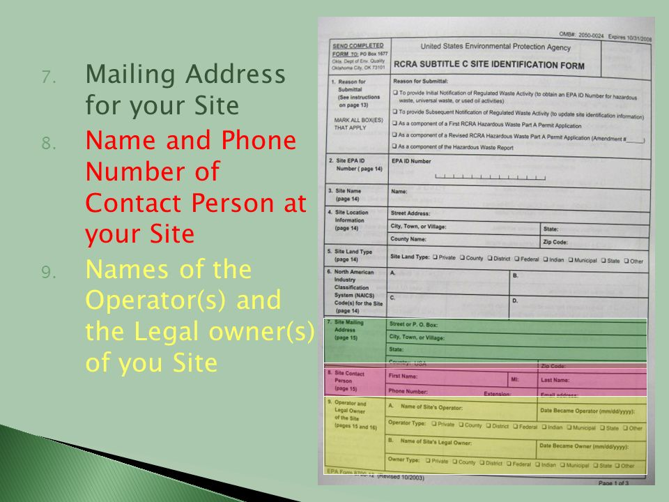 7. Mailing Address for your Site 8. Name and Phone Number of Contact Person at your Site 9. Names of the Operator(s) and the Legal owner(s) of you Sit