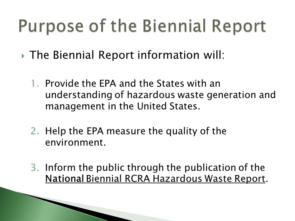 Biennial Reports must be submitted electronically or hardcopy to the DEQ s Biennial Report representative by March 1 st of 2010.