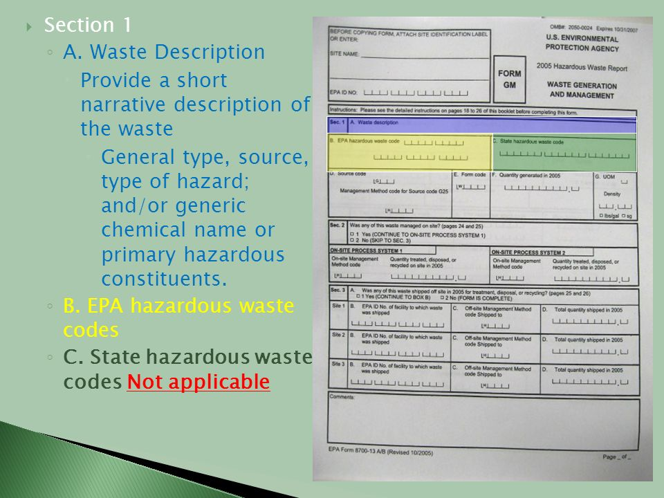 Section 1 A. Waste Description Provide a short narrative description of the waste General type, source, type of hazard; and/or generic chemical name o