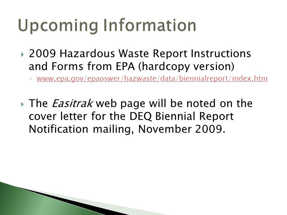 2009 Hazardous Waste Report Instructions and Forms from EPA (hardcopy version) www.epa.gov/epaoswer/hazwaste/data/biennialreport/index.htm The Easitra