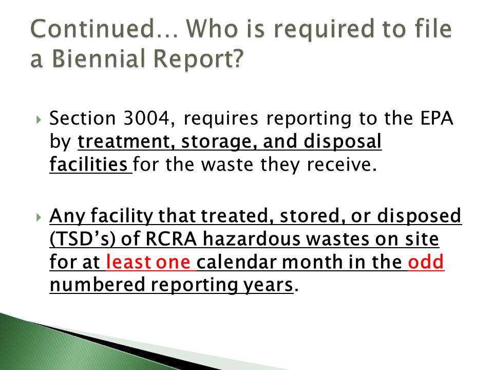 Section 3004, requires reporting to the EPA by treatment, storage, and disposal facilities for the waste they receive. Any facility that treated, stor