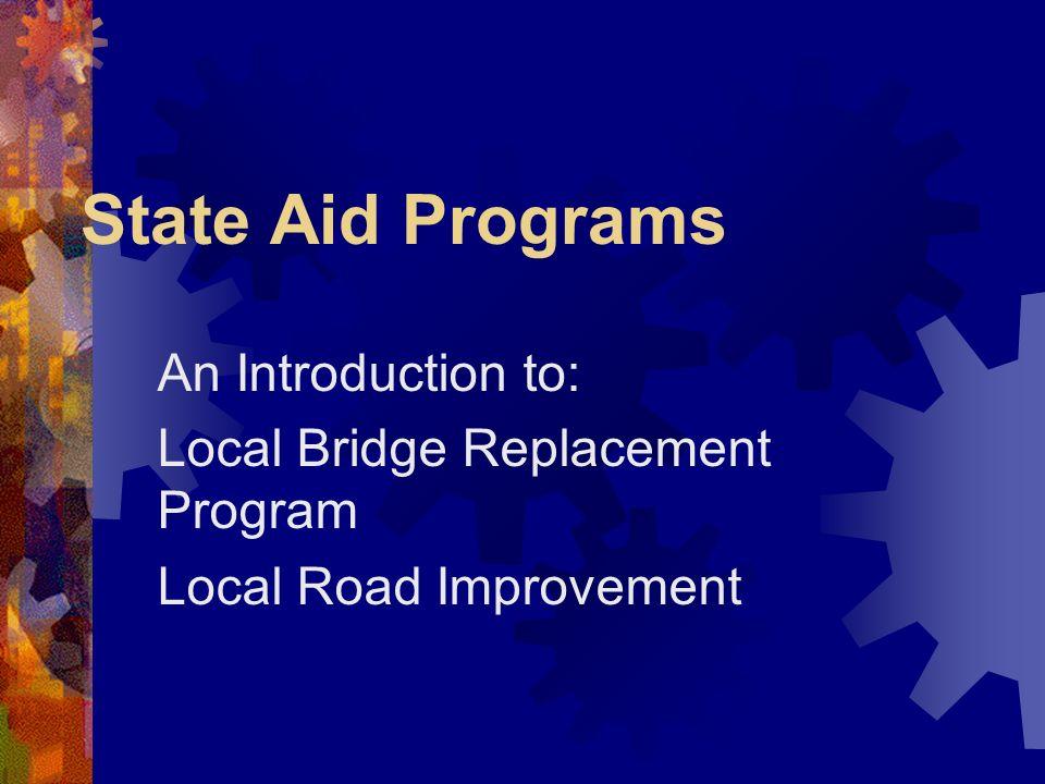 Local Bridge Replacement Program Funding Options Federal State Aid State Transportation Funds (Bridge Bond) Town Bridge Account Local
