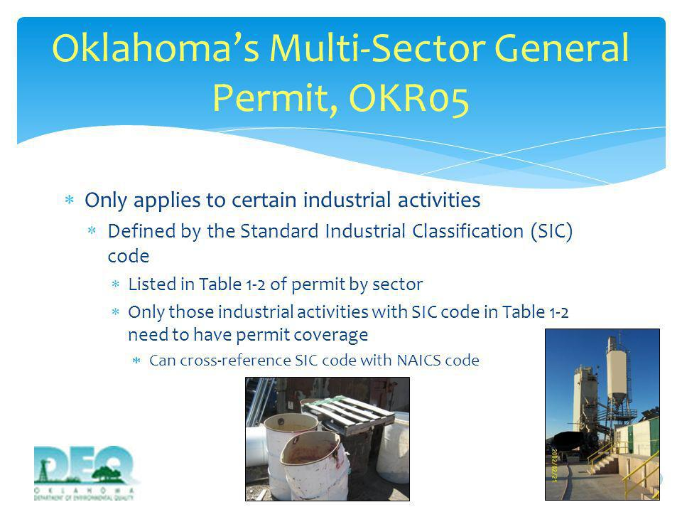 Only applies to certain industrial activities Defined by the Standard Industrial Classification (SIC) code Listed in Table 1-2 of permit by sector Onl