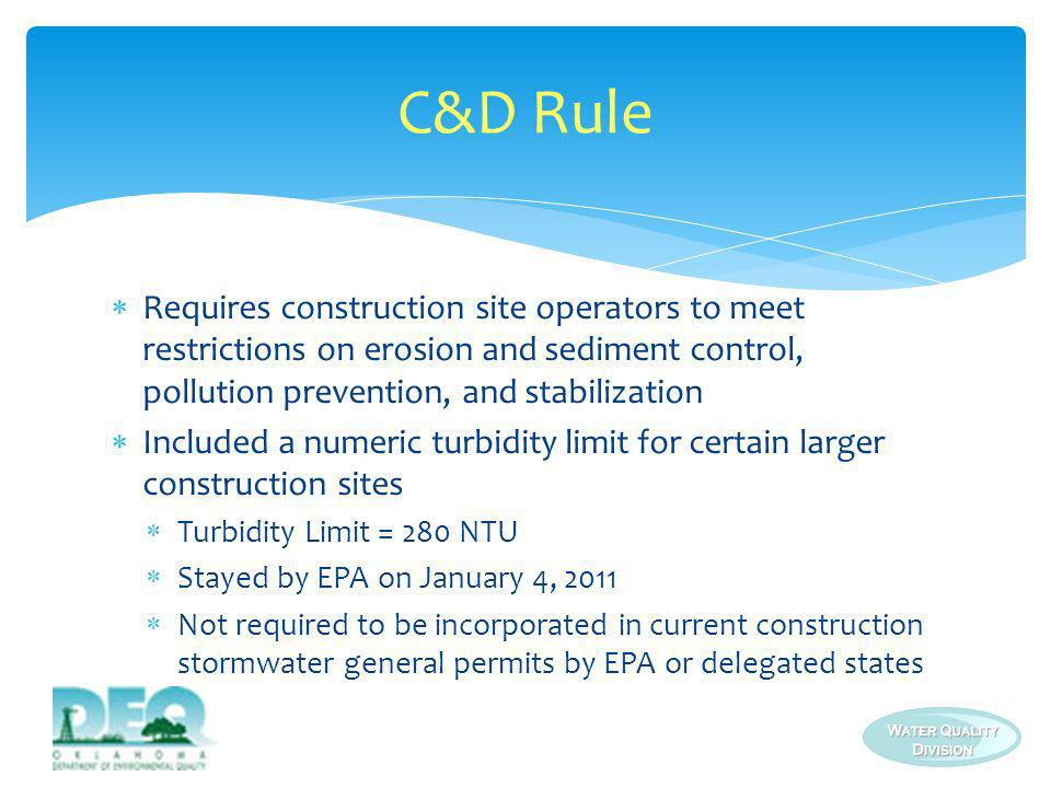 Requires construction site operators to meet restrictions on erosion and sediment control, pollution prevention, and stabilization Included a numeric