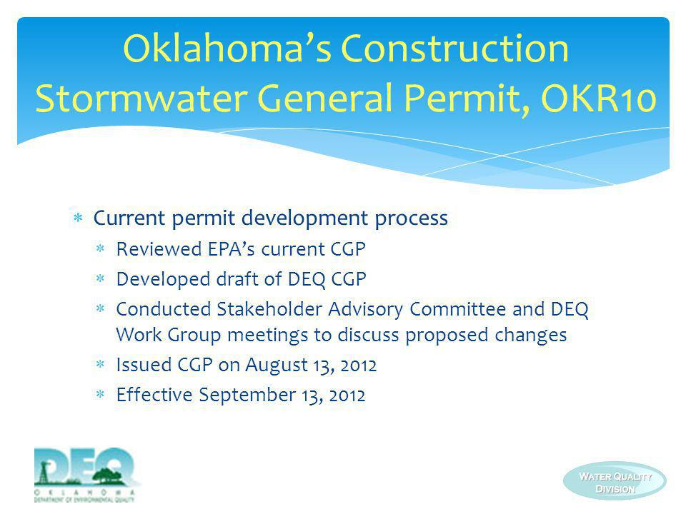 Current permit development process Reviewed EPAs current CGP Developed draft of DEQ CGP Conducted Stakeholder Advisory Committee and DEQ Work Group me