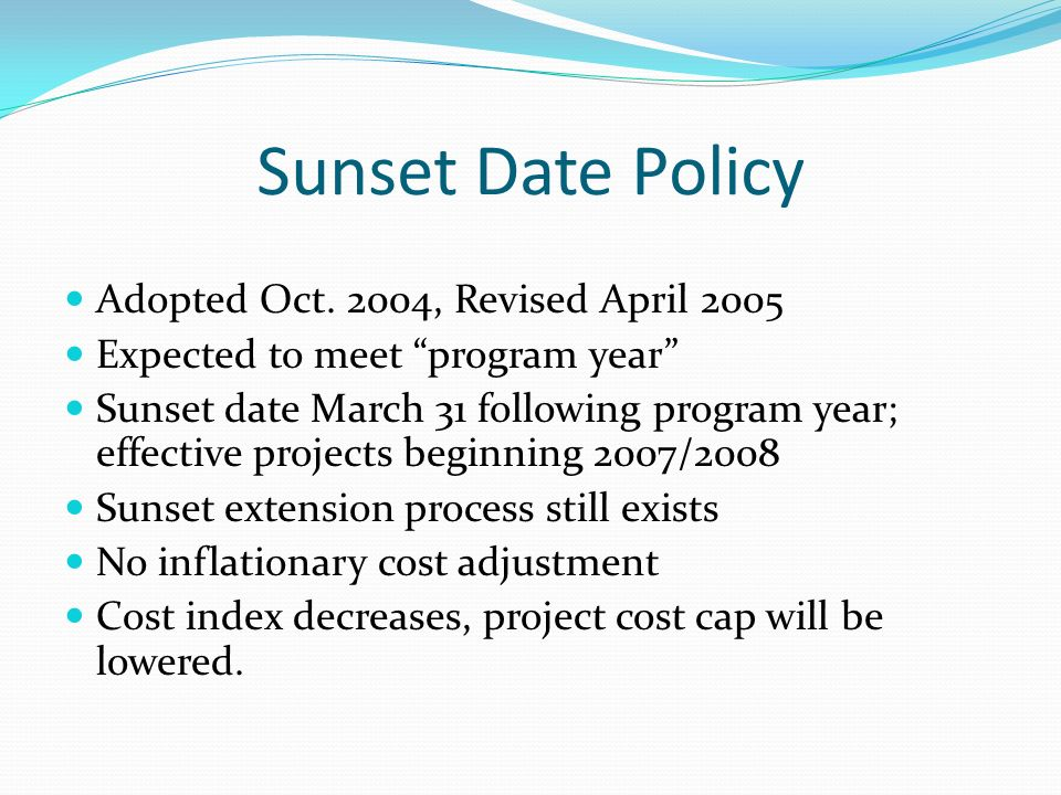 Sunset Date Policy Adopted Oct.