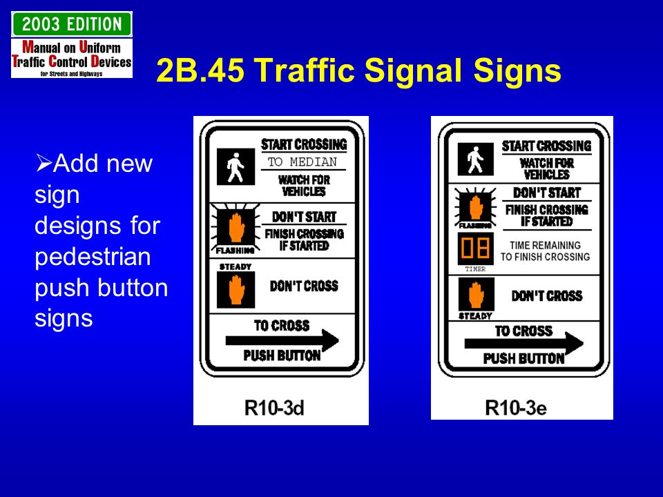 2B.45 Traffic Signal Signs Add new sign designs for pedestrian push button signs