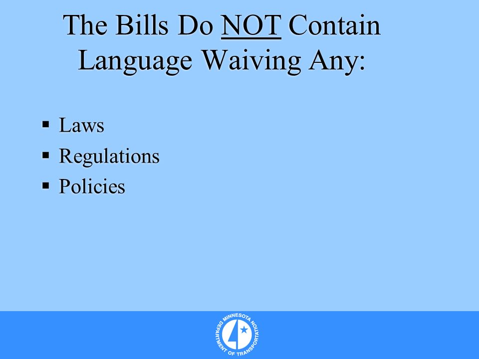 The Bills Do NOT Contain Language Waiving Any: Laws Regulations Policies Laws Regulations Policies