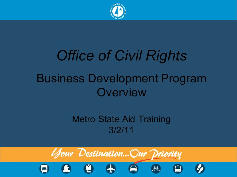 Office of Civil Rights Business Development Program Overview Metro State Aid Training 3/2/11