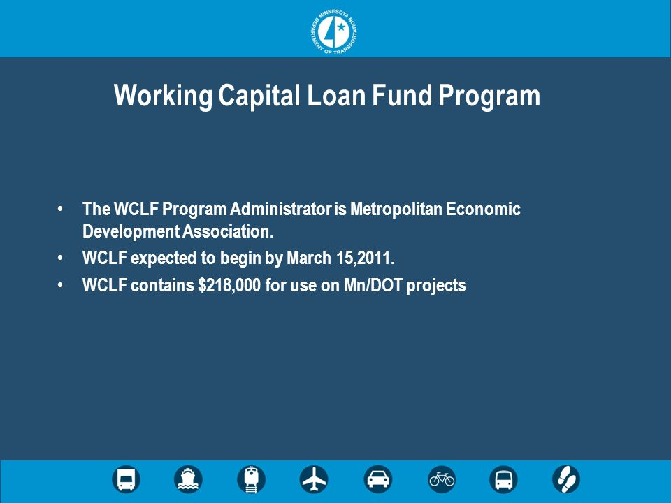 Working Capital Loan Fund Program The WCLF Program Administrator is Metropolitan Economic Development Association.
