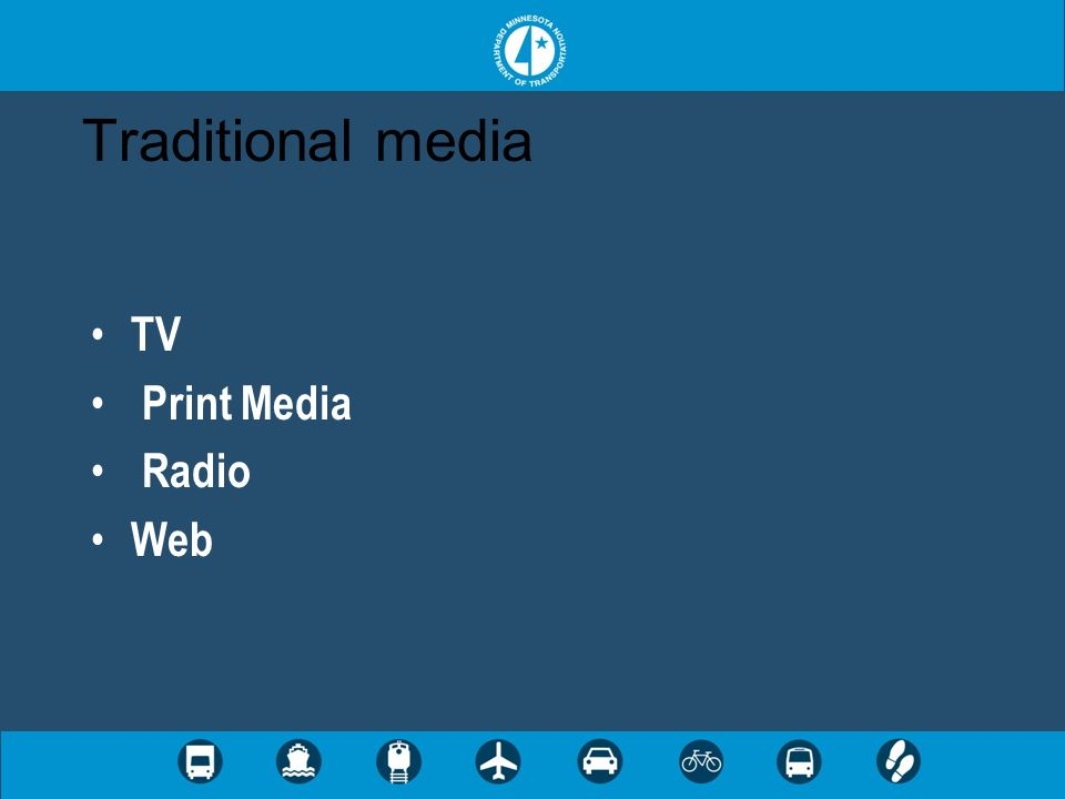 Traditional media TV Print Media Radio Web