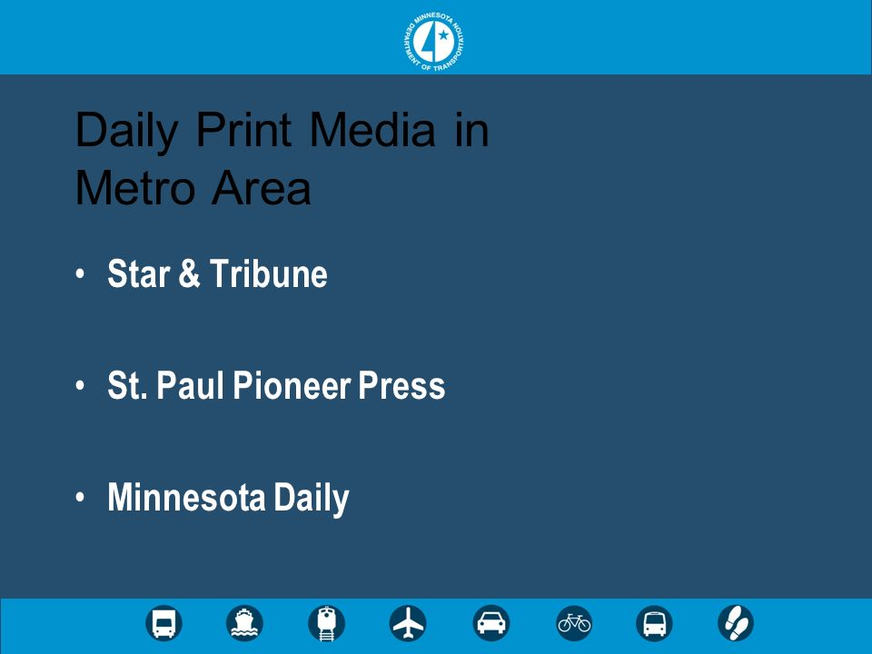 Daily Print Media in Metro Area Star & Tribune St. Paul Pioneer Press Minnesota Daily