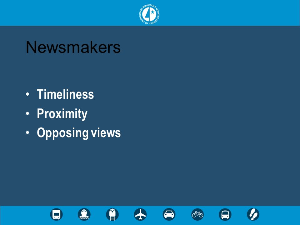 Newsmakers Timeliness Proximity Opposing views