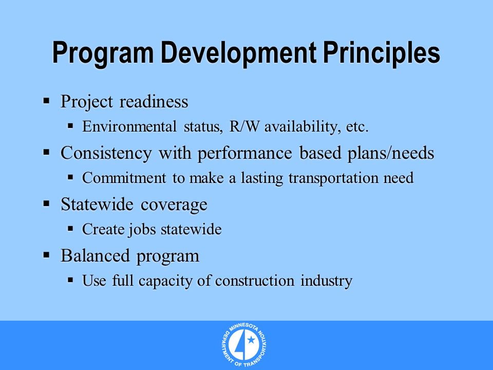 Program Development Principles Project readiness Environmental status, R/W availability, etc.