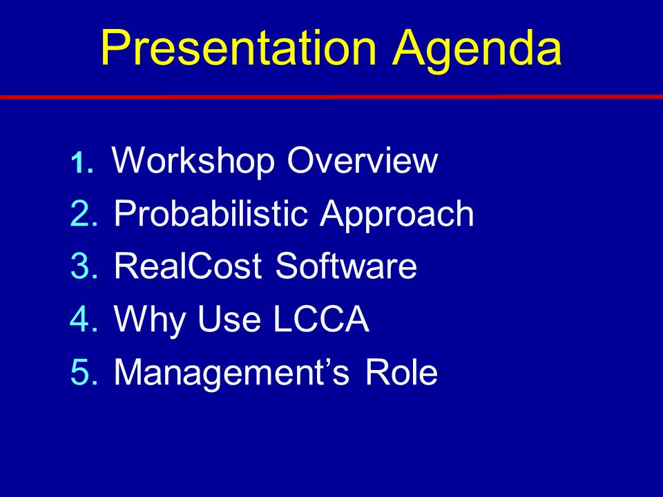 Presentation Agenda 1.Workshop Overview 2. Probabilistic Approach 3.