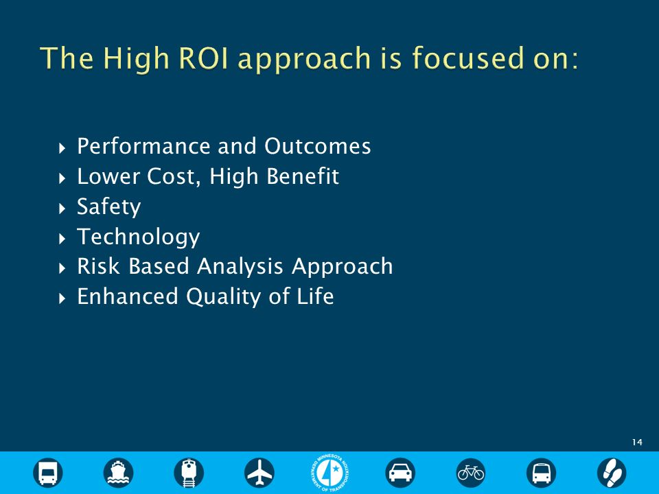 14 Performance and Outcomes Lower Cost, High Benefit Safety Technology Risk Based Analysis Approach Enhanced Quality of Life