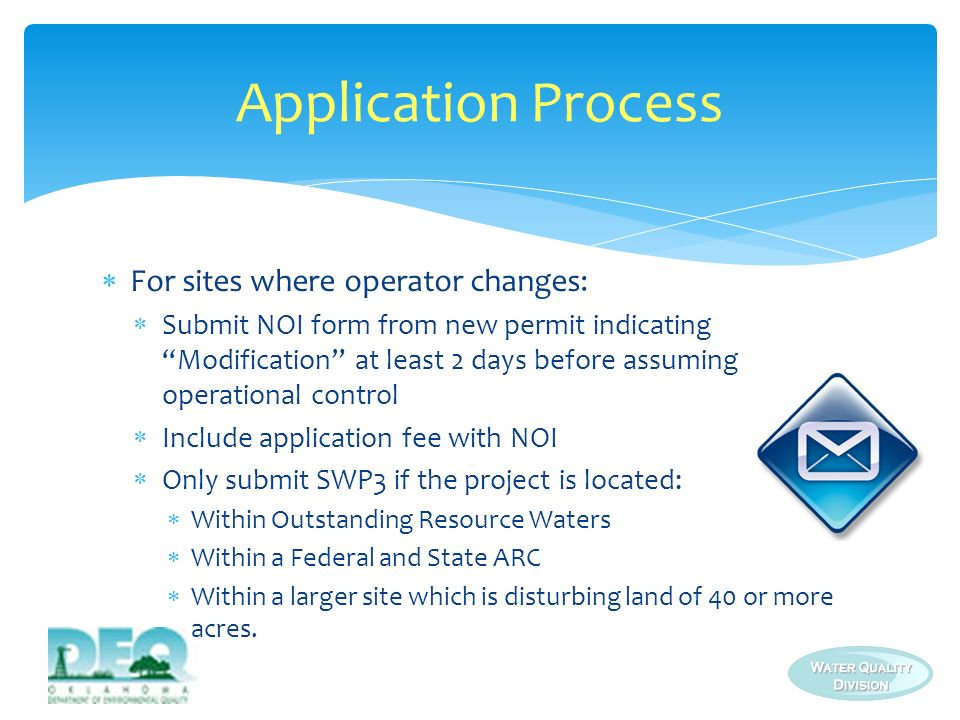 For new construction sites/developments permitted after September 12, 2012: Submit NOI form from new permit at least 30 days prior to start of earth disturbing activities Include application fee with NOI Only submit SWP3 if the project is located: Within Outstanding Resource Waters Within a Federal and State ARC Within a larger site which is disturbing land of 40 or more acres.