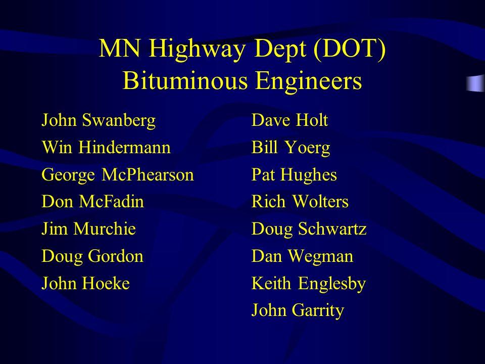 MN Highway Dept (DOT) Bituminous Engineers John Swanberg Win Hindermann George McPhearson Don McFadin Jim Murchie Doug Gordon John Hoeke Dave Holt Bil