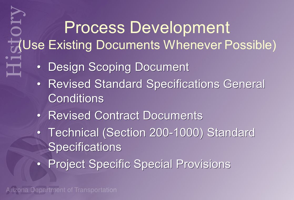 Process Development (Use Existing Documents Whenever Possible) Design Scoping Document Revised Standard Specifications General Conditions Revised Cont