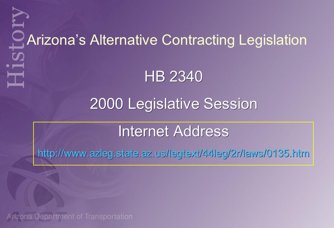 Arizonas Alternative Contracting Legislation HB 2340 2000 Legislative Session Internet Address http://www.azleg.state.az.us/legtext/44leg/2r/laws/0135