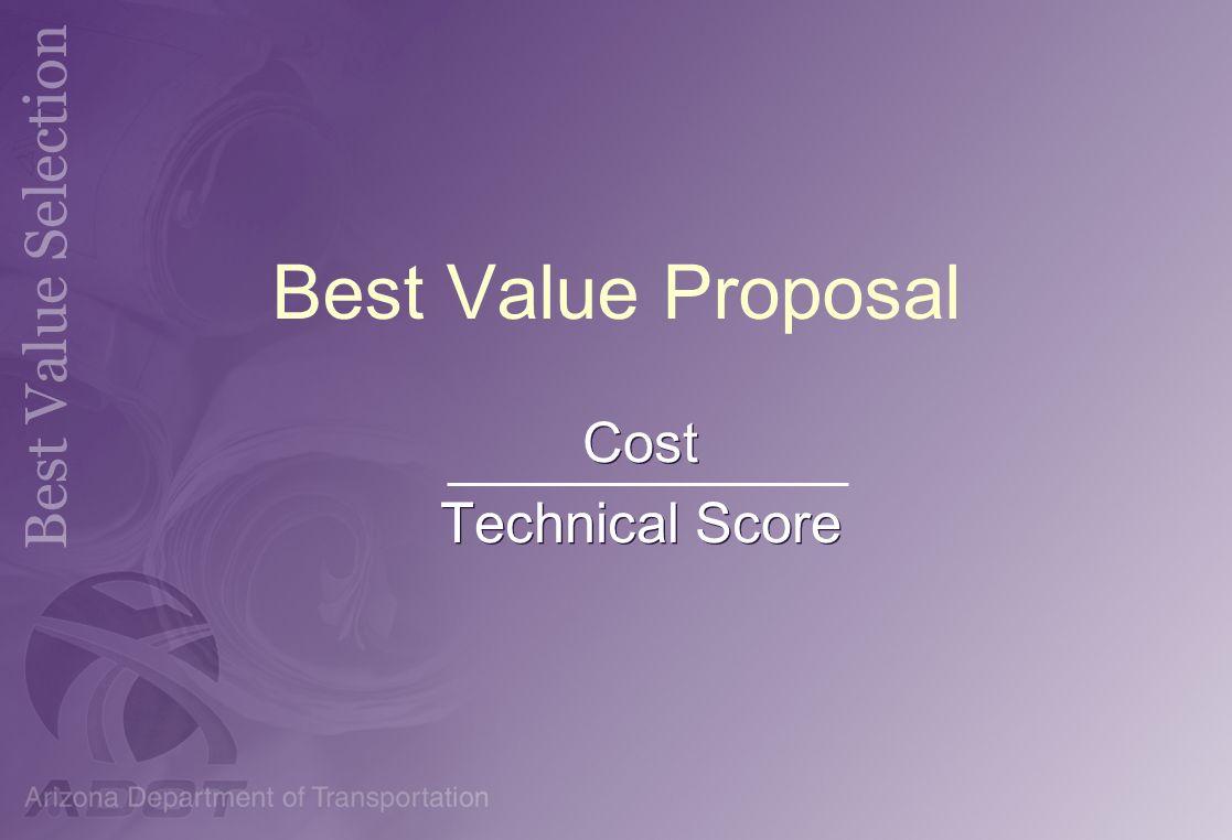 Best Value Proposal Cost Technical Score Cost Technical Score