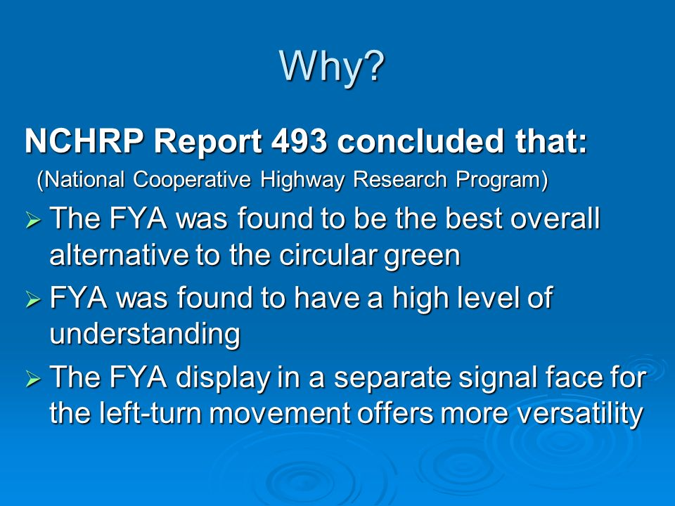 Why? NCHRP Report 493 concluded that: (National Cooperative Highway Research Program) (National Cooperative Highway Research Program) The FYA was foun