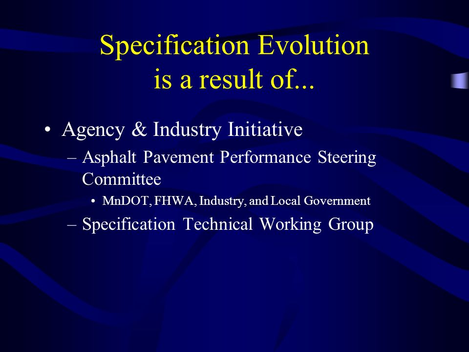 Specification Evolution is a result of...