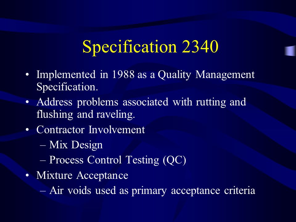 Specification 2340 Implemented in 1988 as a Quality Management Specification.