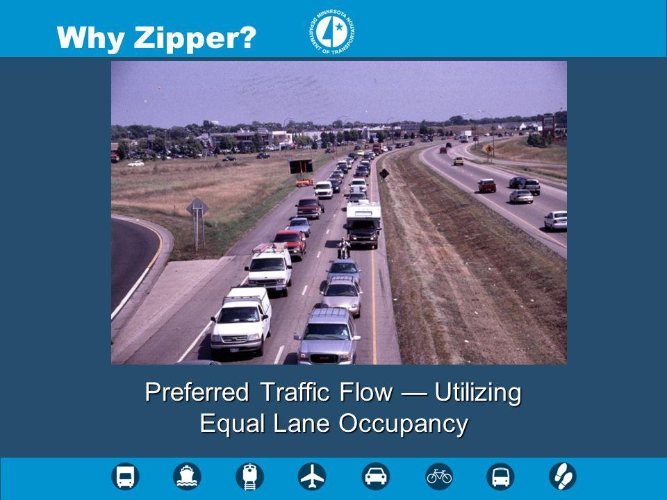 Preferred Traffic Flow Utilizing Equal Lane Occupancy Why Zipper?