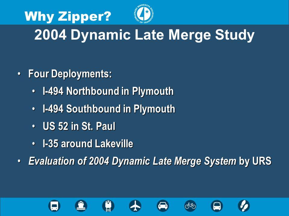 2004 Dynamic Late Merge Study Four Deployments: Four Deployments: I-494 Northbound in Plymouth I-494 Northbound in Plymouth I-494 Southbound in Plymou