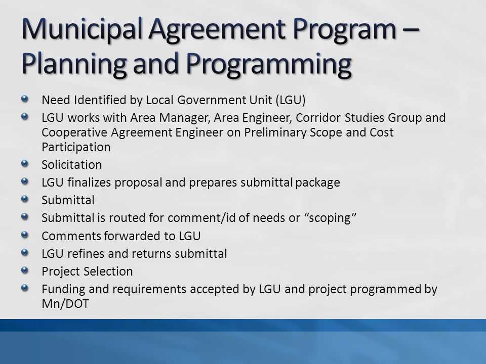 Need Identified by Local Government Unit (LGU) LGU works with Area Manager, Area Engineer, Corridor Studies Group and Cooperative Agreement Engineer o
