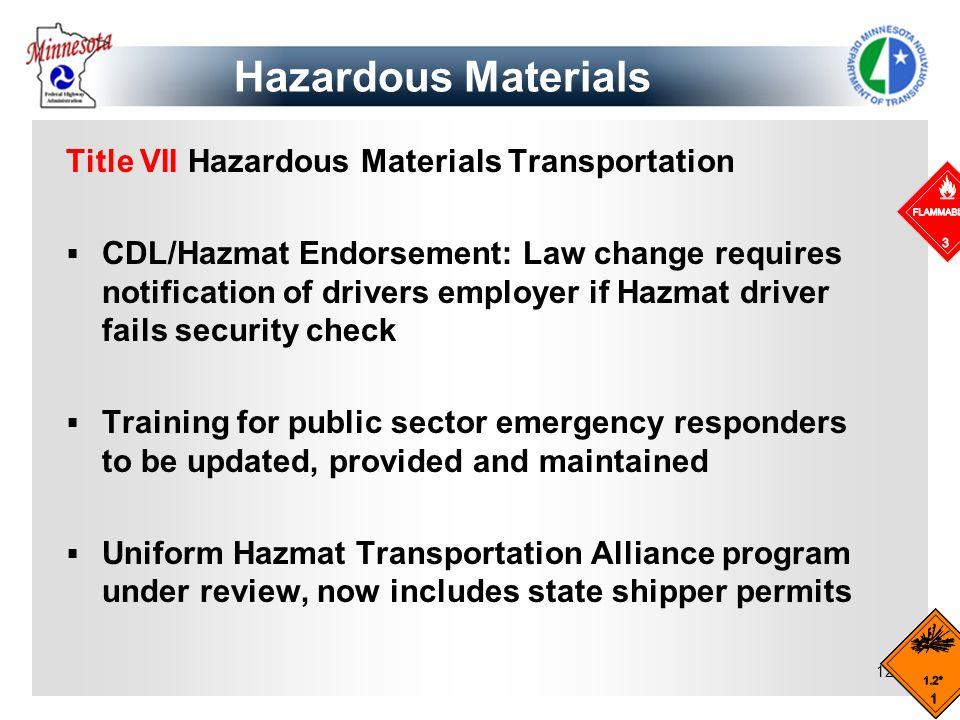124 Title VII Hazardous Materials Transportation CDL/Hazmat Endorsement: Law change requires notification of drivers employer if Hazmat driver fails s