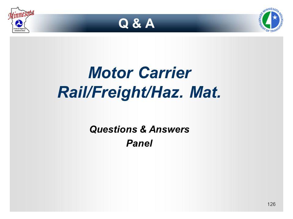 126 Q & A Motor Carrier Rail/Freight/Haz. Mat. Questions & Answers Panel