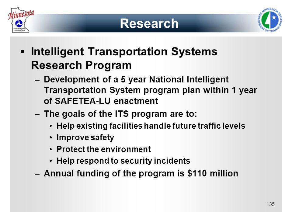 135 Intelligent Transportation Systems Research Program –Development of a 5 year National Intelligent Transportation System program plan within 1 year