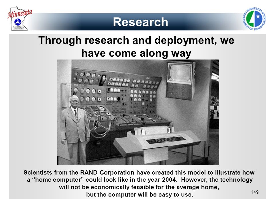 149 Research Through research and deployment, we have come along way Scientists from the RAND Corporation have created this model to illustrate how a