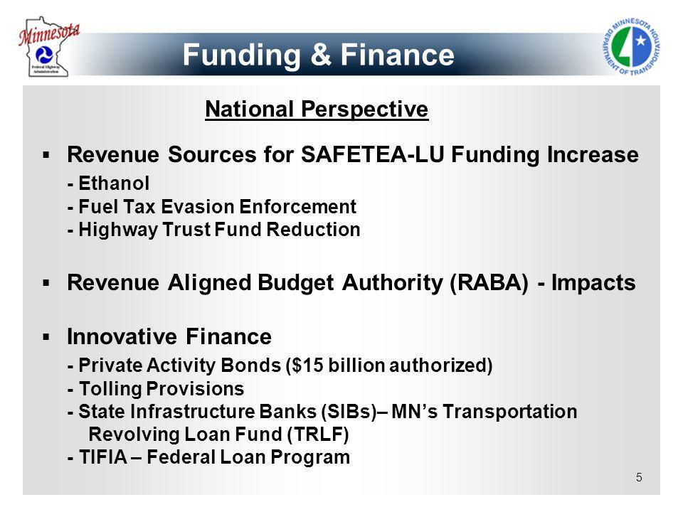 5 Revenue Sources for SAFETEA-LU Funding Increase - Ethanol - Fuel Tax Evasion Enforcement - Highway Trust Fund Reduction Revenue Aligned Budget Autho