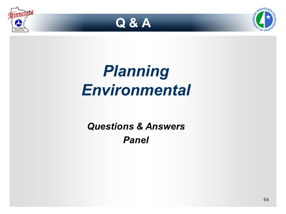 64 Q & A Planning Environmental Questions & Answers Panel