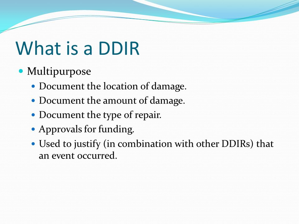 What is a DDIR Multipurpose Document the location of damage.