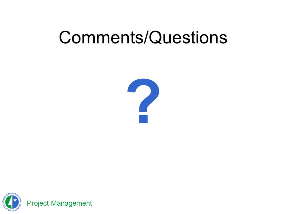 Project Management Comments/Questions