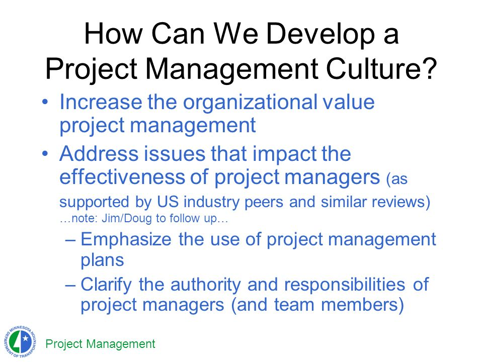 Project Management How Can We Develop a Project Management Culture.