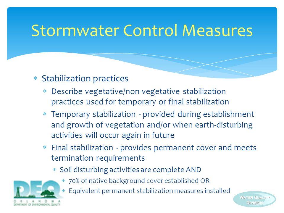 Stabilization practices Describe vegetative/non-vegetative stabilization practices used for temporary or final stabilization Temporary stabilization -