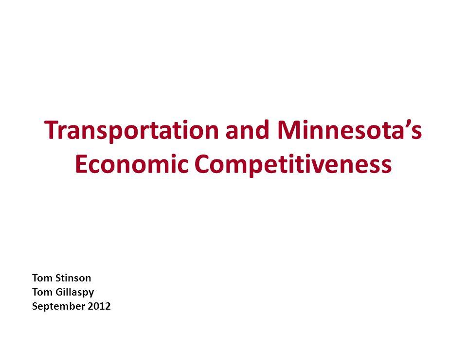 Transportation and Minnesotas Economic Competitiveness Tom Stinson Tom Gillaspy September 2012