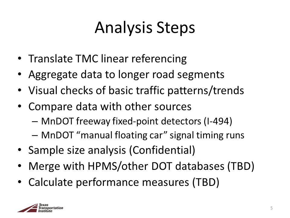 Analysis Steps Translate TMC linear referencing Aggregate data to longer road segments Visual checks of basic traffic patterns/trends Compare data wit