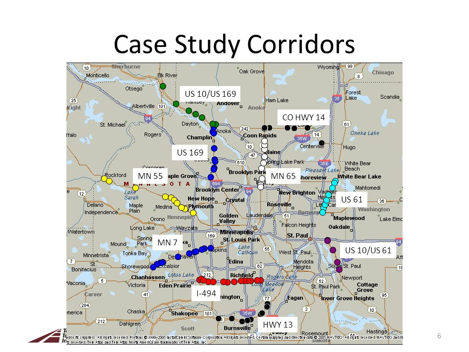 Case Study Corridors 6 MN 65 US 61 US 10/US 61 MN 7 MN 55 US 169 US 10/US 169 CO HWY 14 I-494 HWY 13