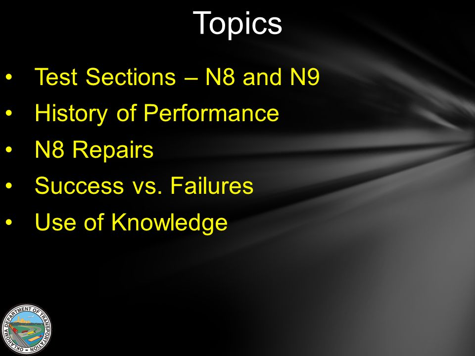 Topics Test Sections – N8 and N9 History of Performance N8 Repairs Success vs.